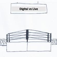 Live vs Digital Let's get ready to rumble